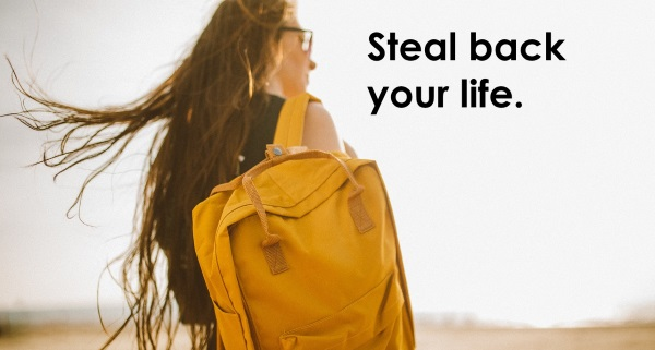 Steal Back Your Life