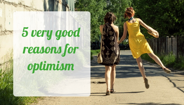5 very good reasons for optimism